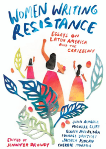 Cover photo of the anthology: Women Writing Resistance: Essays from Latin America and the Caribbean