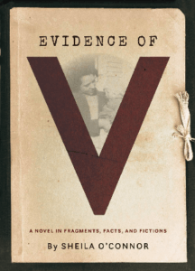Evidence of V: A Novel in Fragments, Facts, and Fictions